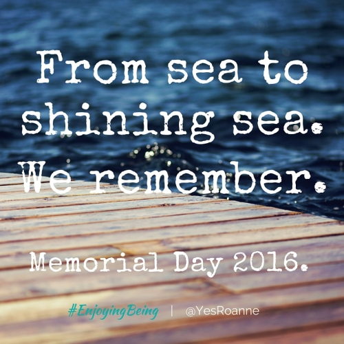 From sea to shining sea. Memorial Day 2016.