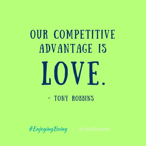 Our advantage is love.