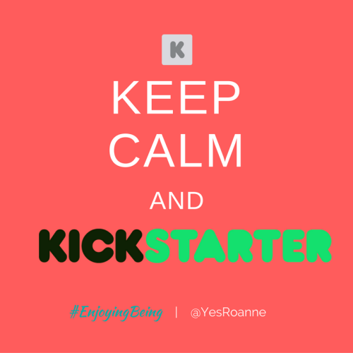 Keep Calm and Kickstarter
