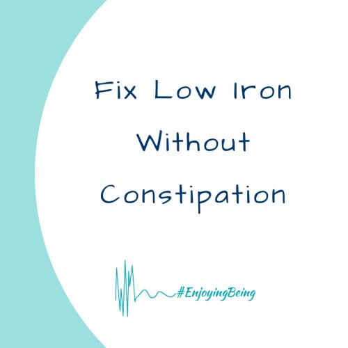 enjoyingbeing fix low iron